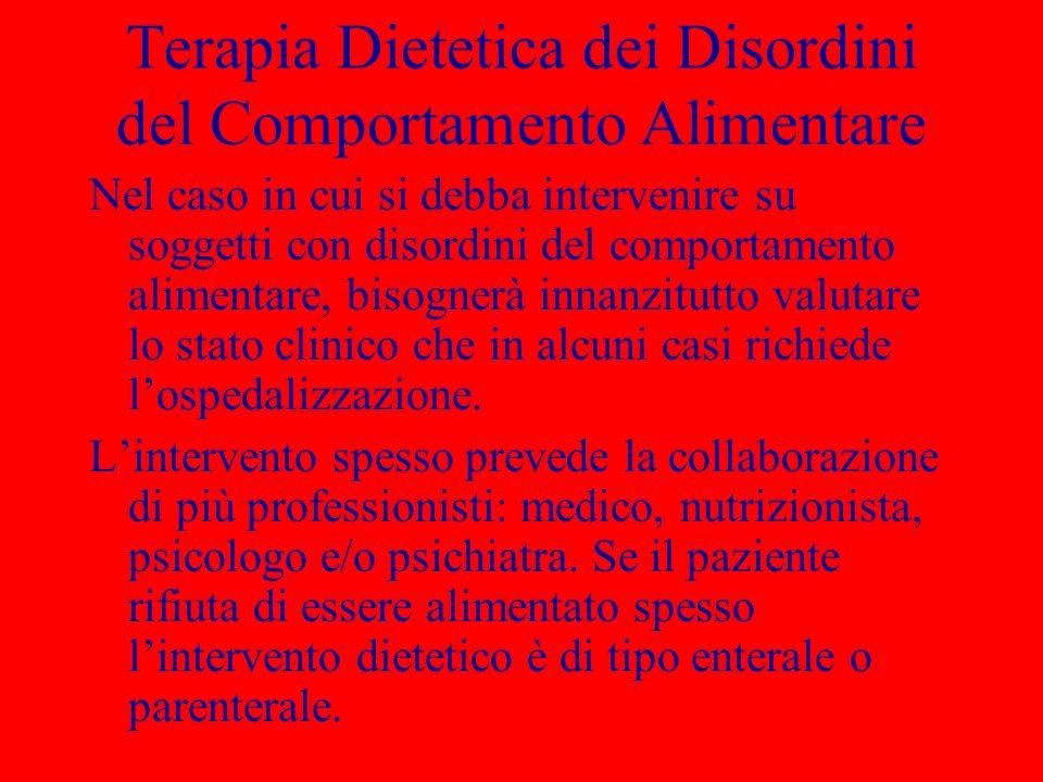 Terapia Dietetica dei Disordini del Comportamento Alimentare Nel caso in cui si debba intervenire su soggetti con disordini del comportamento alimenta