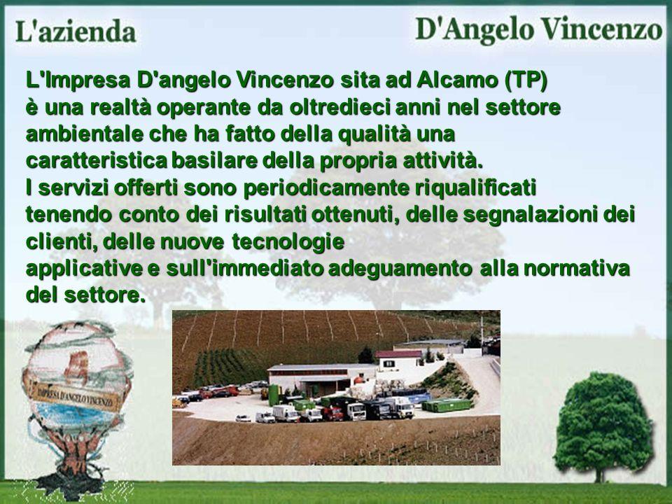 L'Impresa D'angelo Vincenzo sita ad Alcamo (TP) è una realtà operante da oltredieci anni nel settore ambientale che ha fatto della qualità una caratte