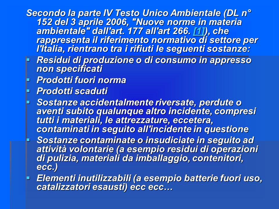 Secondo la parte IV Testo Unico Ambientale (DL n° 152 del 3 aprile 2006, Nuove norme in materia ambientale dall art.