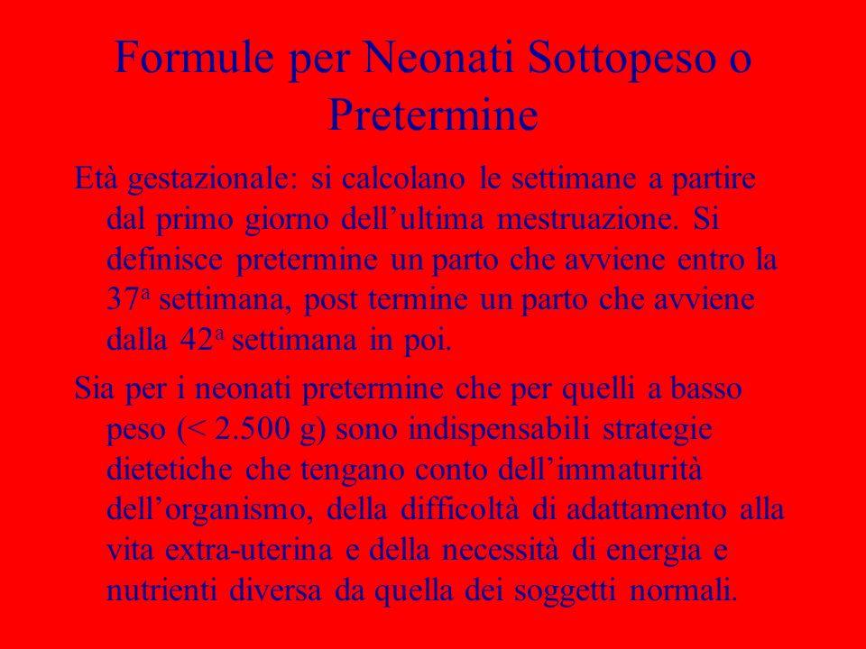 Formule per Neonati Sottopeso o Pretermine Età gestazionale: si calcolano le settimane a partire dal primo giorno dellultima mestruazione. Si definisc
