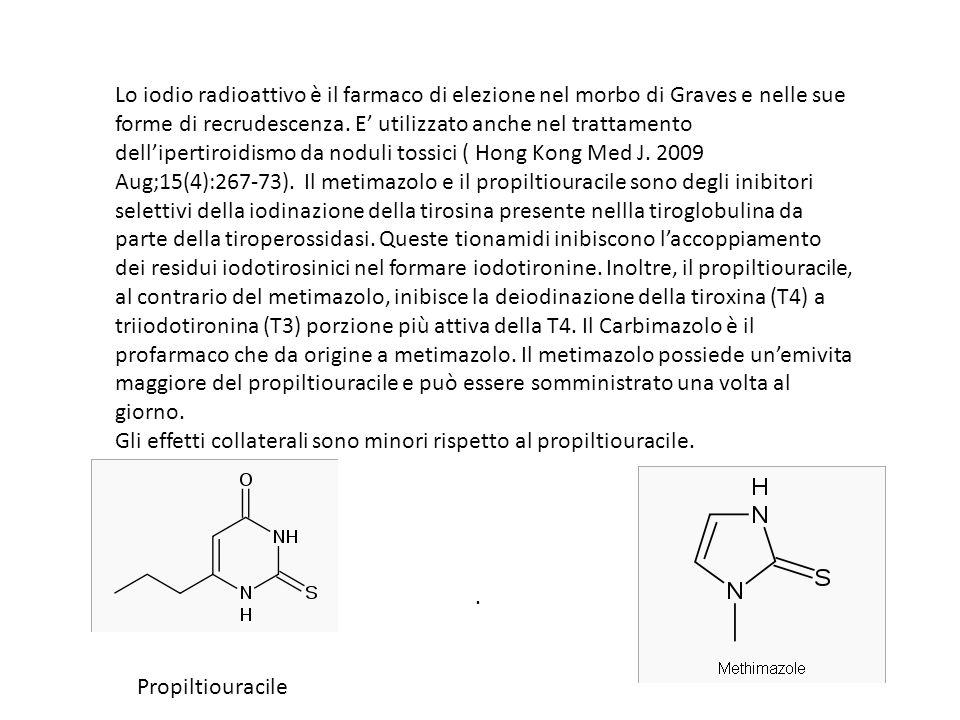 . Lo iodio radioattivo è il farmaco di elezione nel morbo di Graves e nelle sue forme di recrudescenza. E utilizzato anche nel trattamento dellipertir