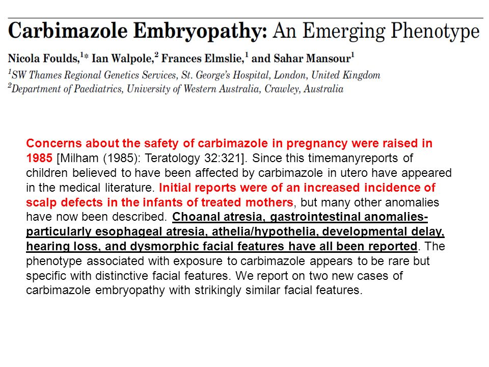 Concerns about the safety of carbimazole in pregnancy were raised in 1985 [Milham (1985): Teratology 32:321].