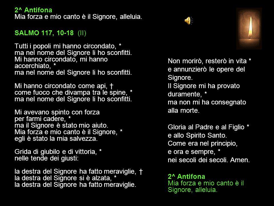 2^ Antifona Mia forza e mio canto è il Signore, alleluia.