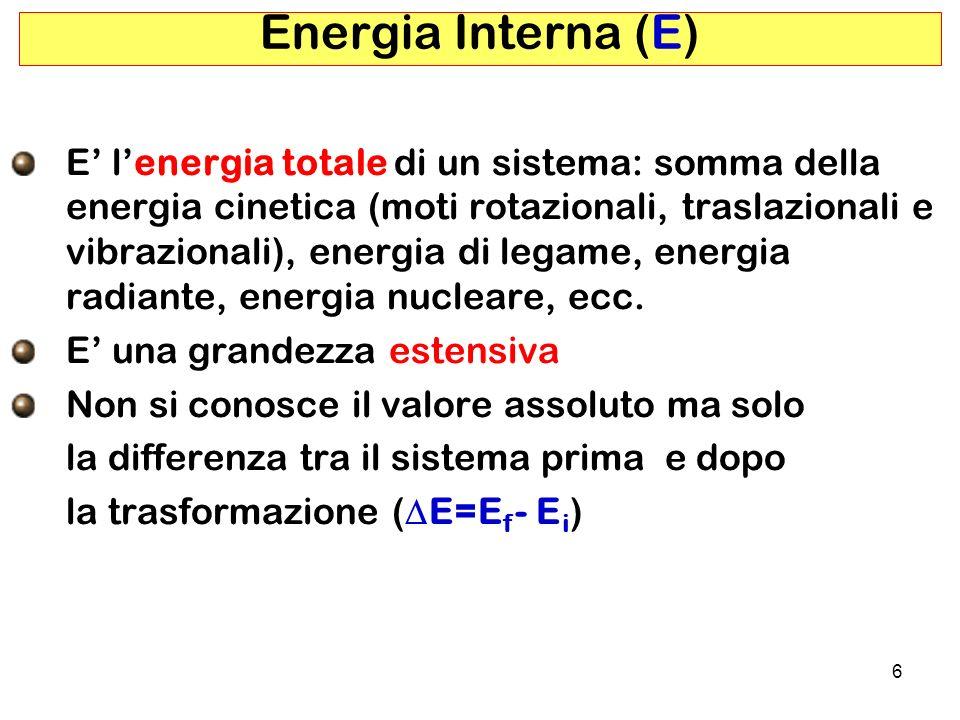 7 Energia interna Coordinata di reazione E = E 2 - E 1 è la stessa a prescindere dal cammino percorso Lenergia interna è una Funzione di Stato (1) 50g H 2 O 0°C 50g H 2 O 100°C E2E2 E1E1 50g H 2 O 50°C 50g H 2 O 25°C Es : Processo fisico E