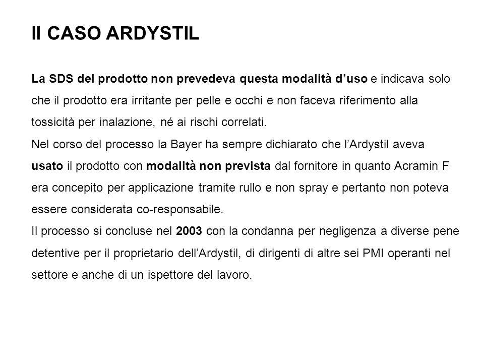 Il CASO ARDYSTIL La SDS del prodotto non prevedeva questa modalità duso e indicava solo che il prodotto era irritante per pelle e occhi e non faceva riferimento alla tossicità per inalazione, né ai rischi correlati.