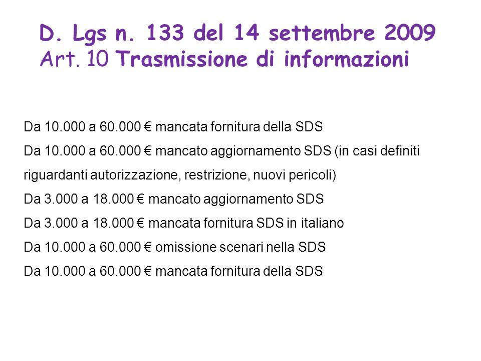 D. Lgs n. 133 del 14 settembre 2009 Art. 10 Trasmissione di informazioni Da 10.000 a 60.000 mancata fornitura della SDS Da 10.000 a 60.000 mancato agg