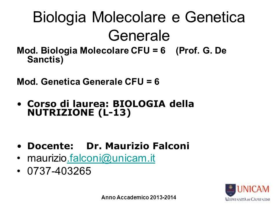 Biologia Molecolare e Genetica Generale Mod. Biologia Molecolare CFU = 6 (Prof. G. De Sanctis) Mod. Genetica Generale CFU = 6 Corso di laurea: BIOLOGI