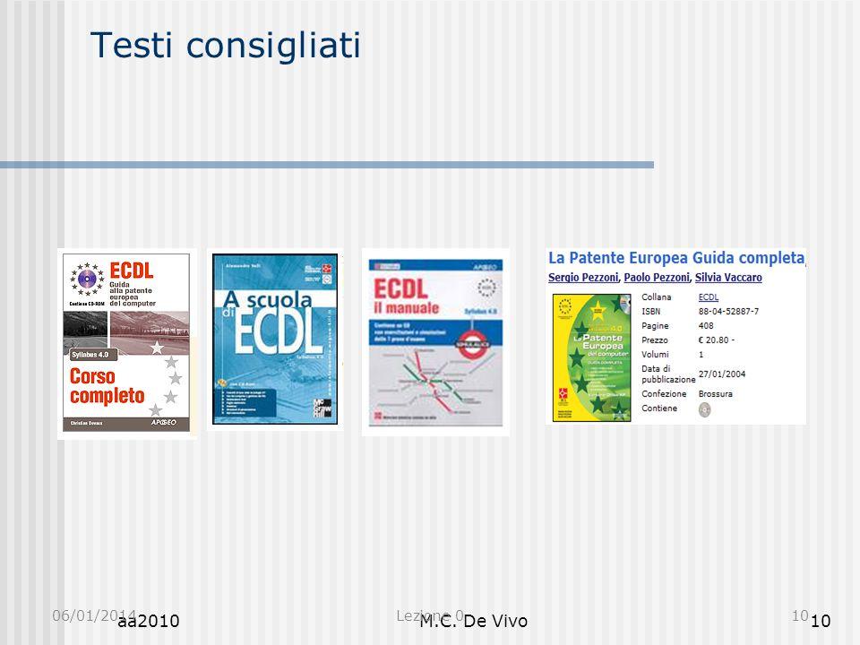 aa2010M.C. De Vivo10 Testi consigliati 06/01/2014Lezione 010