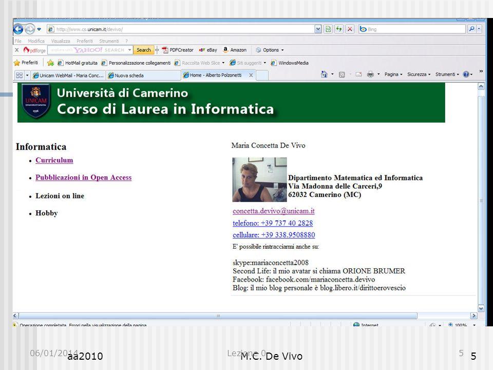 aa2010M.C. De Vivo5 Presentazione 06/01/2014Lezione 05 Informatica 0 Indirizzo E-Mail Docente concetta.devivo@unicam.it Indirizzo E-Mail Studenti nome