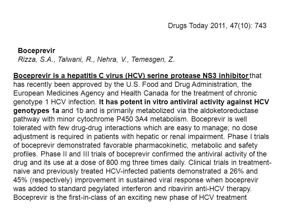 Boceprevir is a hepatitis C virus (HCV) serine protease NS3 inhibitor that has recently been approved by the U.S.