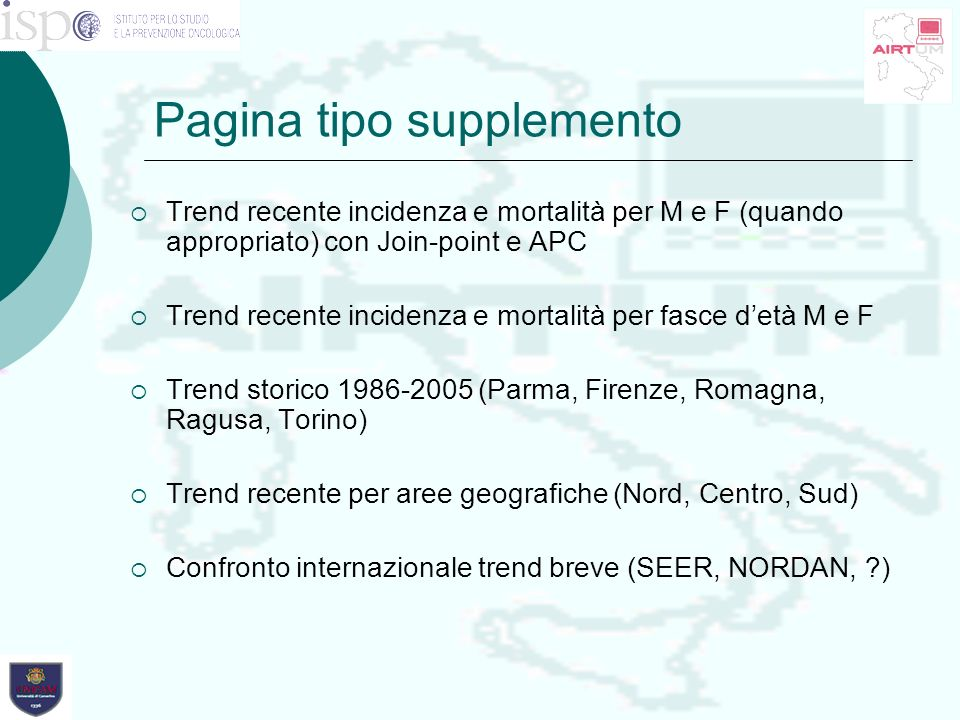 Pagina tipo supplemento Trend recente incidenza e mortalità per M e F (quando appropriato) con Join-point e APC Trend recente incidenza e mortalità pe