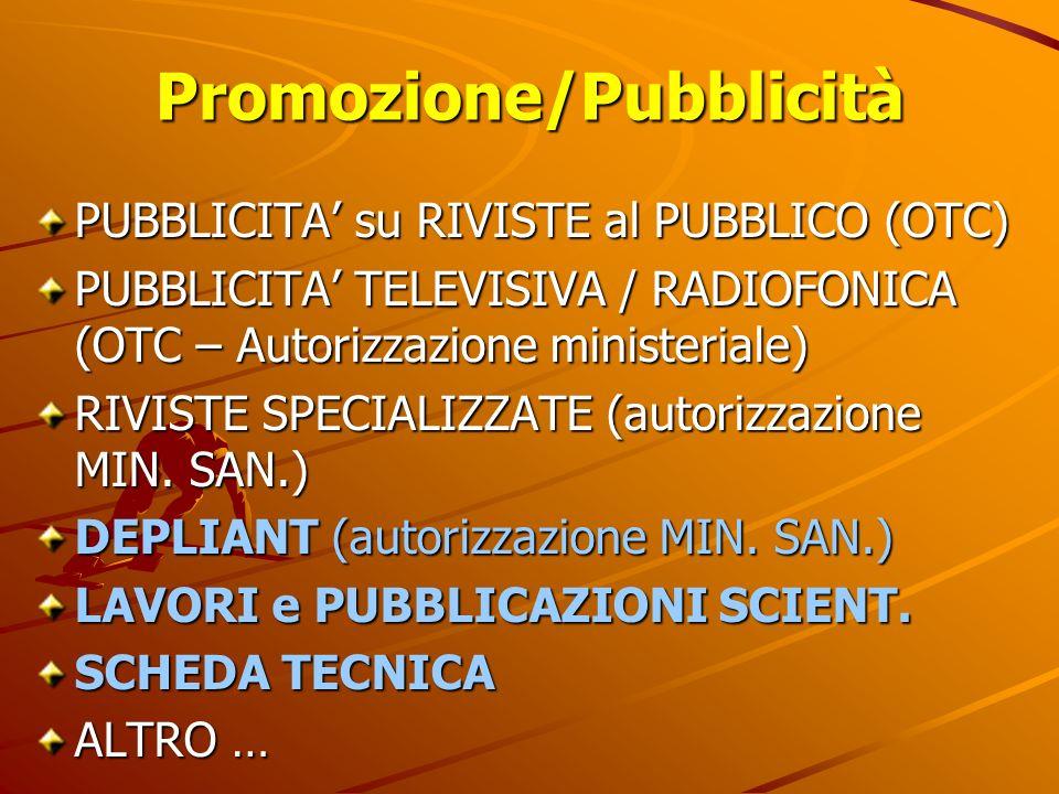 Promozione/Pubblicità PUBBLICITA su RIVISTE al PUBBLICO (OTC) PUBBLICITA TELEVISIVA / RADIOFONICA (OTC – Autorizzazione ministeriale) RIVISTE SPECIALI