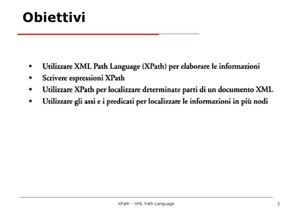 XPath - XML Path Language2 Obiettivi