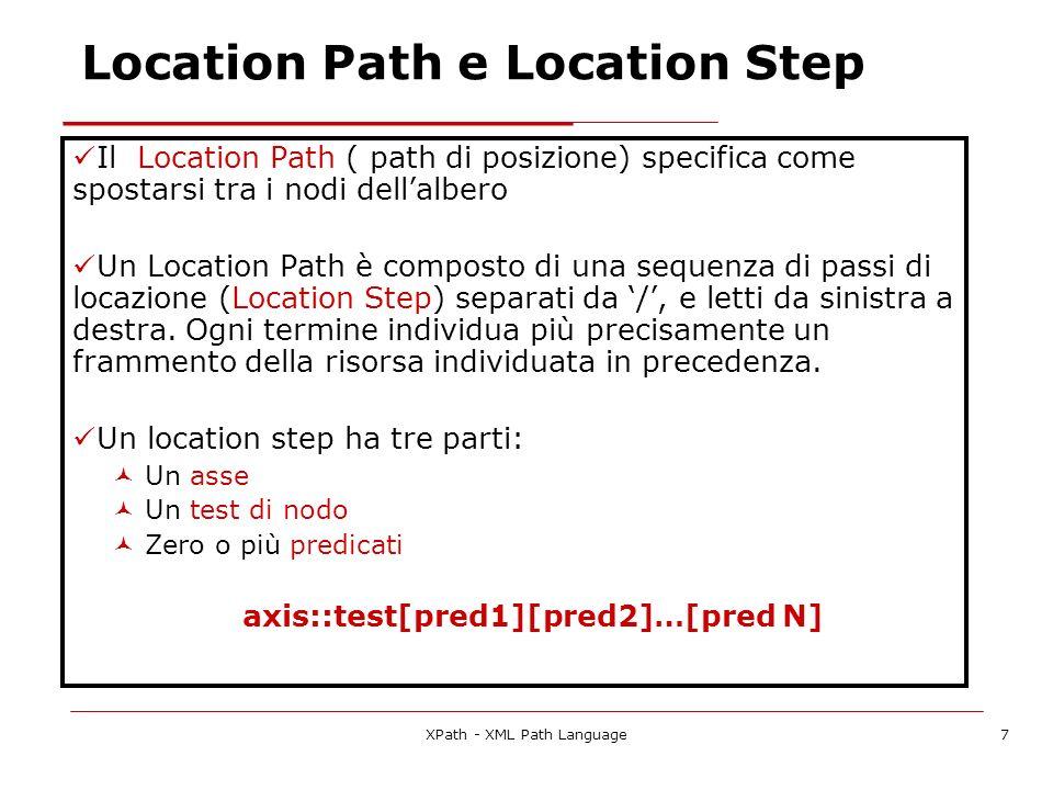 XPath - XML Path Language8 Nodo di contesto Le ricerche iniziano dal nodo di contesto Se abbiamo una istruzione xpath che restituisce il primo child del nodo di contesto Nodo di contesto Head = nodo dellelemento Title Nodo di contesto HTML = nodo dellelemento Head