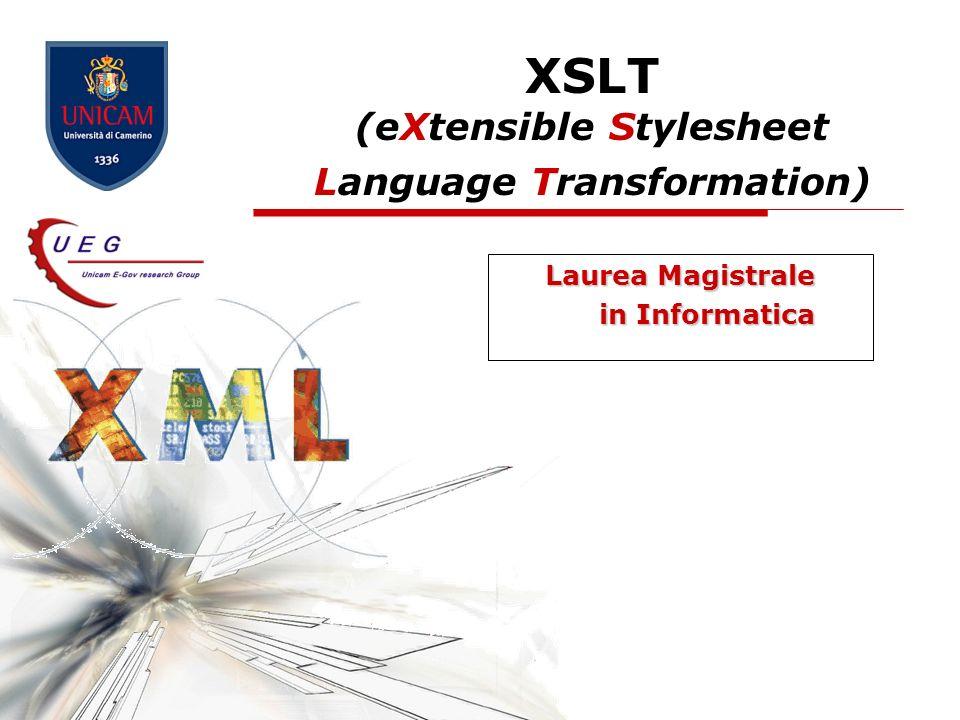 XSLT - eXtensible Stylesheet Language Transformation12 animali_03.xsl Template per elemento animal Template per elemento name con attributo language=Italian : Template per elemento name con attributo language=Latin