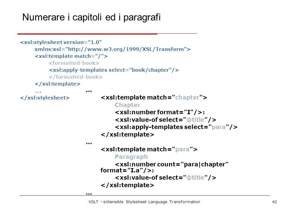 XSLT - eXtensible Stylesheet Language Transformation42 <xsl:stylesheet version=
