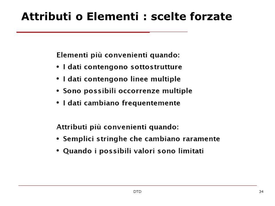 DTD34 Attributi o Elementi : scelte forzate