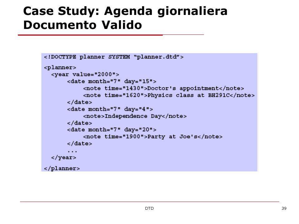 DTD39 Case Study: Agenda giornaliera Documento Valido