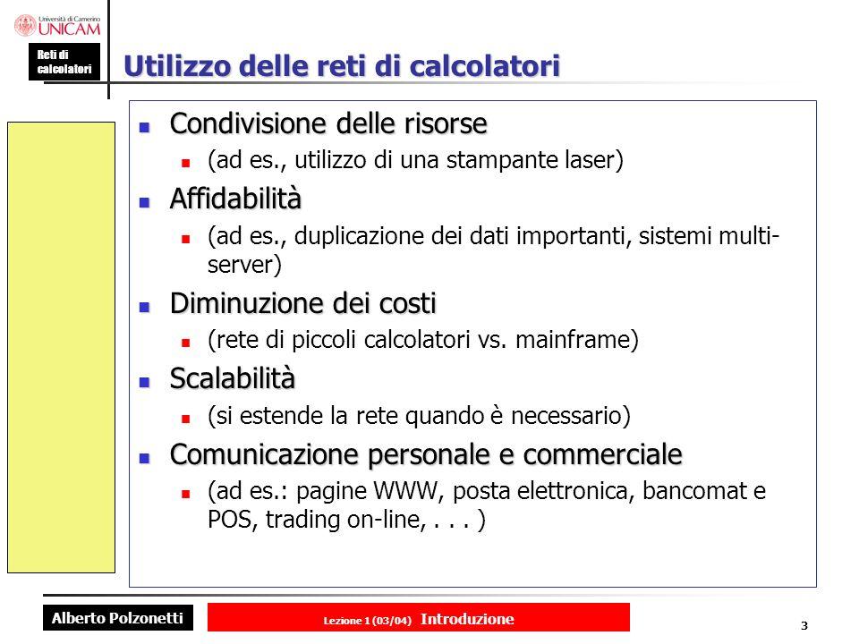Alberto Polzonetti Reti di calcolatori Lezione 1 (03/04) Introduzione 24 Lo standard Internet: Request For Comment Livelli di impiego Necessario Consigliato Facoltativo Uso limitato Sconsigliato RFC search engine