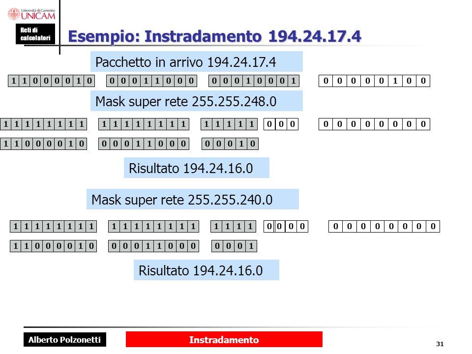Alberto Polzonetti Reti di calcolatori Instradamento 31 Esempio: Instradamento 194.24.17.4 11000010000110000000010000010001 Mask super rete 255.255.24