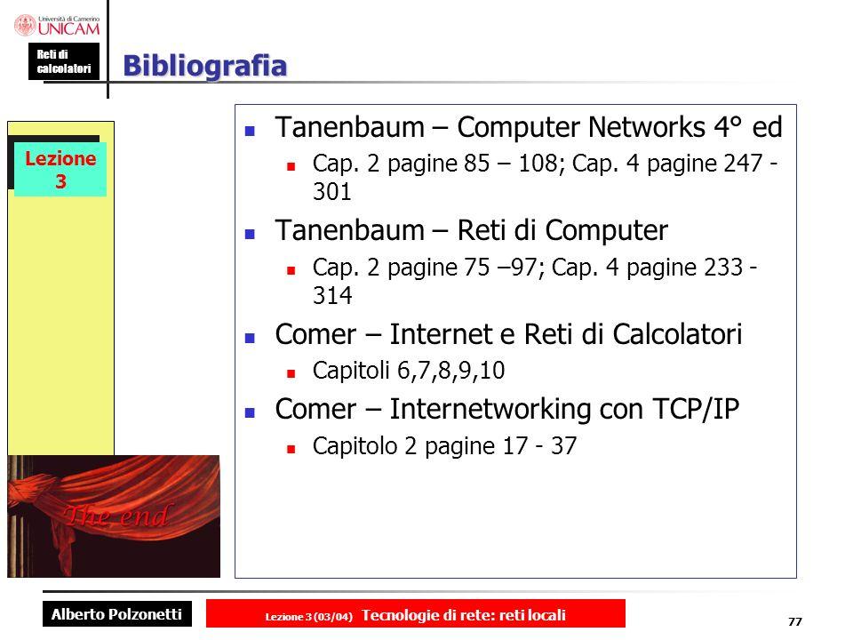 Alberto Polzonetti Reti di calcolatori Lezione 3 (03/04) Tecnologie di rete: reti locali 77 Lezione 3 Bibliografia Tanenbaum – Computer Networks 4° ed
