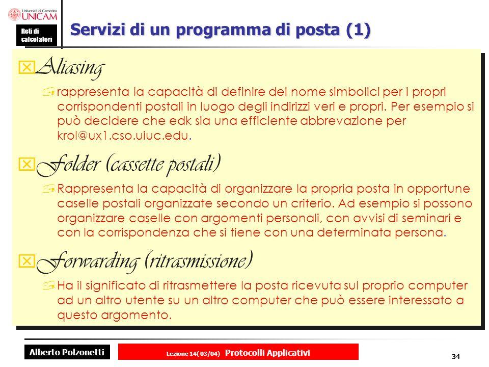 Alberto Polzonetti Reti di calcolatori Lezione 14( 03/04) Protocolli Applicativi 33 Record Risposta dominio name domain typedomain class Tempo residuo Lunghezza risposta RISPOSTA