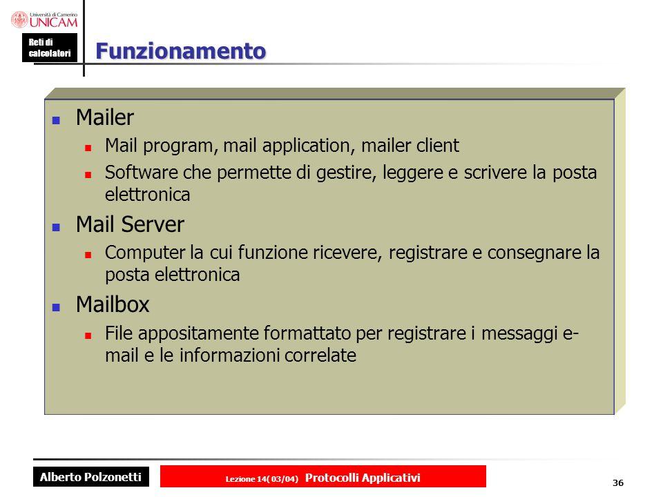 Alberto Polzonetti Reti di calcolatori Lezione 14( 03/04) Protocolli Applicativi 35 Servizi di un programma di posta (2) Inclusione di file testo Si possono trasmettere interi documenti di tipo testo per posta elettronica senza andare ad usare utility tipo FTP.