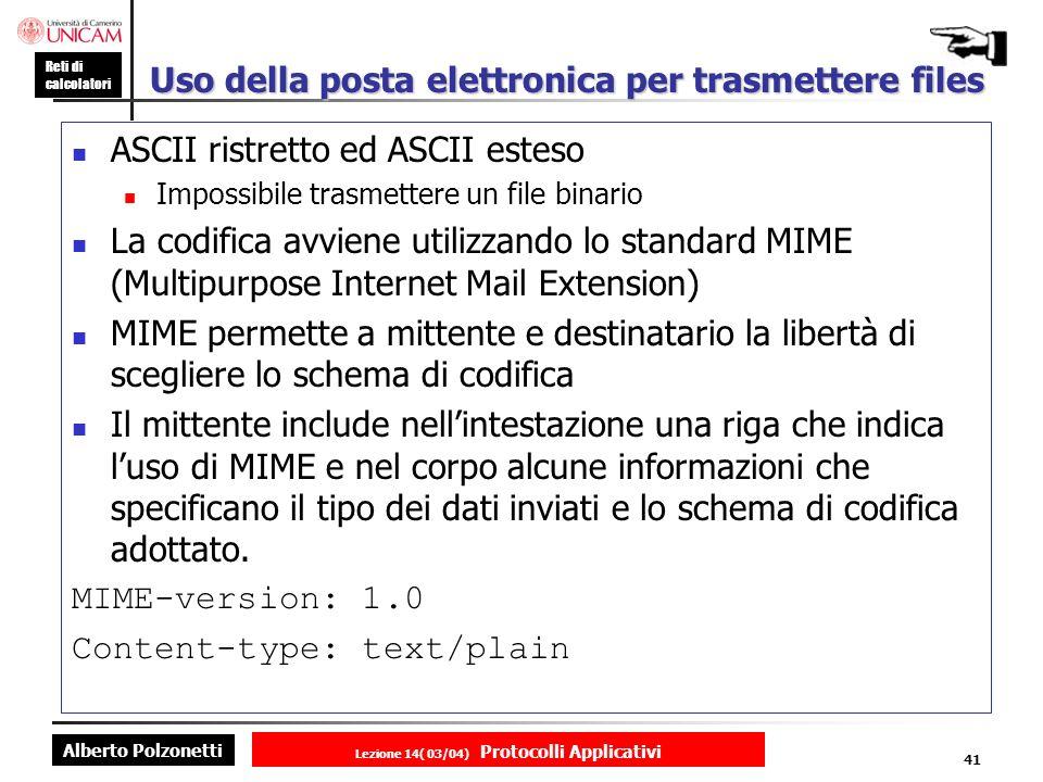 Alberto Polzonetti Reti di calcolatori Lezione 14( 03/04) Protocolli Applicativi 40 Mail Server Central Mail Spool (Internet Message Access Protocol)