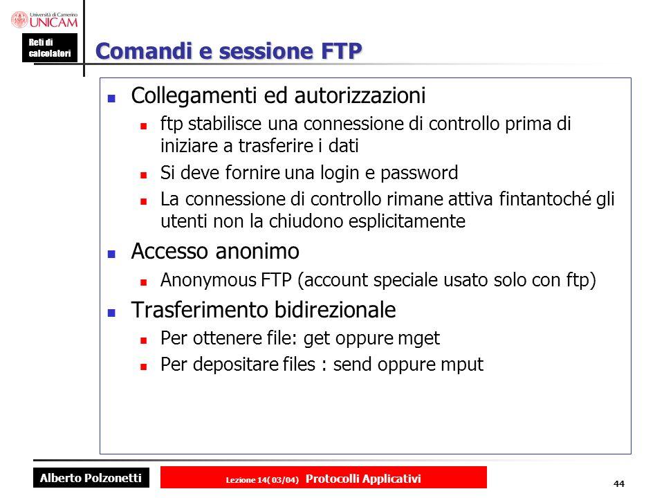 Alberto Polzonetti Reti di calcolatori Lezione 14( 03/04) Protocolli Applicativi 43 FTP