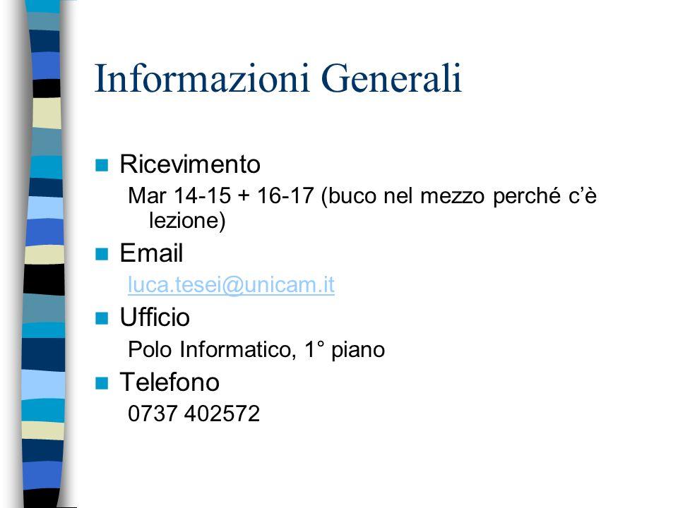 Informazioni generali Home Page: http://www.di.unipi.it/~tesei/unicam/LPC20032004.html Sigla: LPC Orario: –Lun 11-13 [AB2] 17-19 [AB2] –Mar 9-11 [AA1]