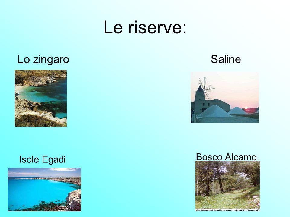 Le riserve: Lo zingaro Saline Isole Egadi Bosco Alcamo