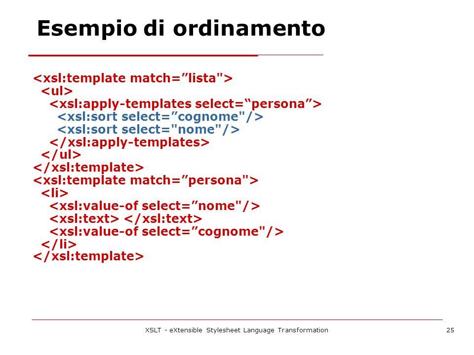 XSLT - eXtensible Stylesheet Language Transformation25 Esempio di ordinamento