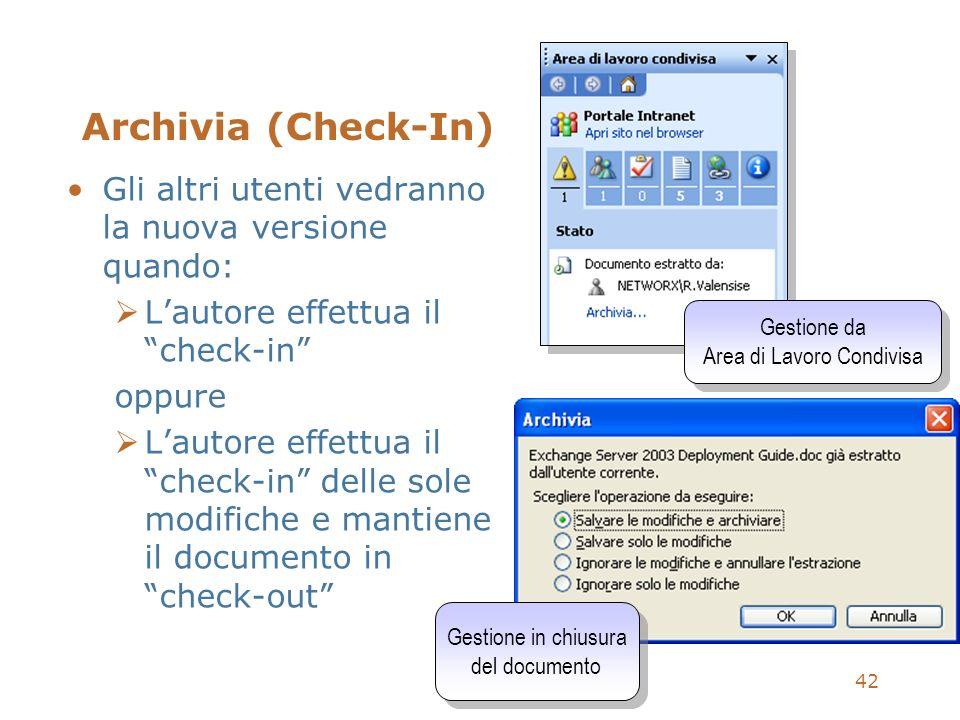 42 Archivia (Check-In) Gli altri utenti vedranno la nuova versione quando: Lautore effettua il check-in oppure Lautore effettua il check-in delle sole