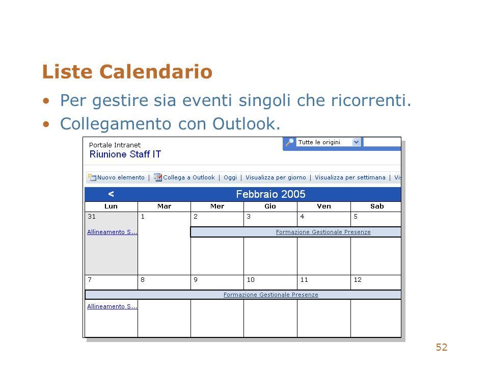 52 Liste Calendario Per gestire sia eventi singoli che ricorrenti. Collegamento con Outlook.