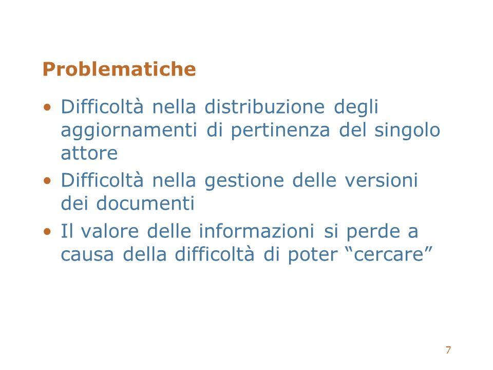 7 Problematiche Difficoltà nella distribuzione degli aggiornamenti di pertinenza del singolo attore Difficoltà nella gestione delle versioni dei docum