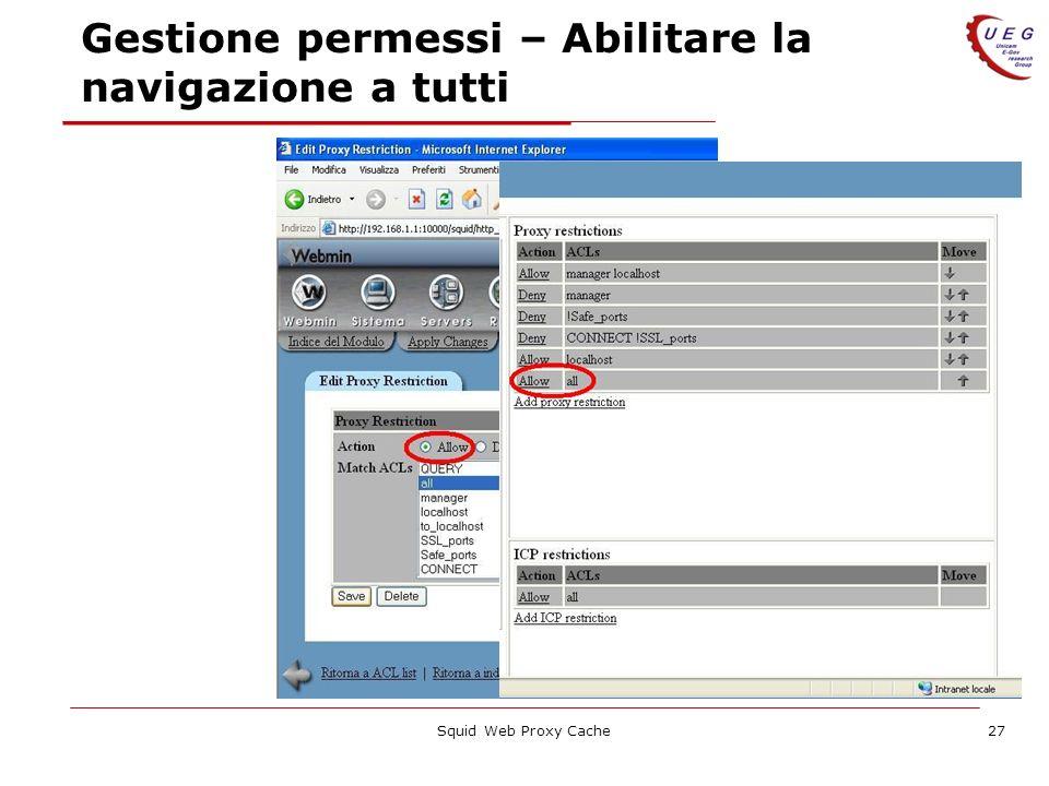 Squid Web Proxy Cache27 Gestione permessi – Abilitare la navigazione a tutti