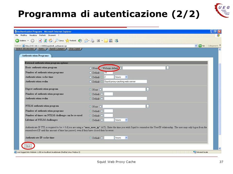 Squid Web Proxy Cache37 Programma di autenticazione (2/2)