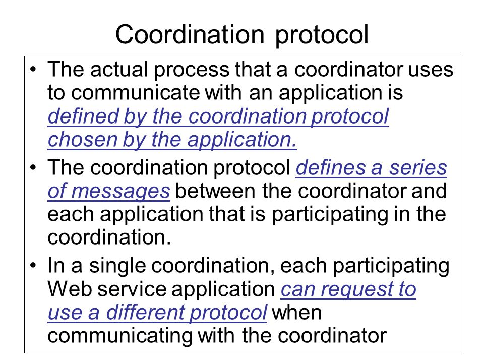 Coordination type Each coordinator is based on a coordination type, which specifies the nature and underlying logic of an activity for which context information is being managed.