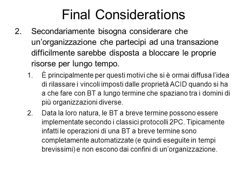 Final Considerations 1.Il punto fondamentale di questo protocollo è quindi il blocco delle risorse finché non si è sicuri che tutto sia stato eseguito correttamente.