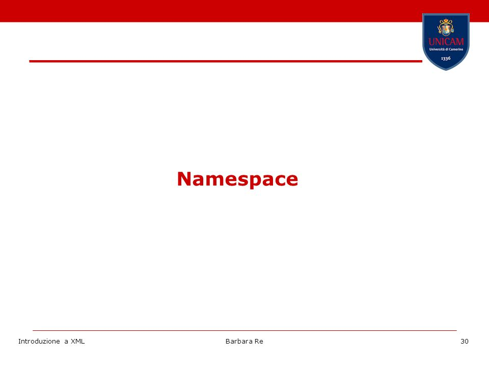 Introduzione a XMLBarbara Re30 Namespace