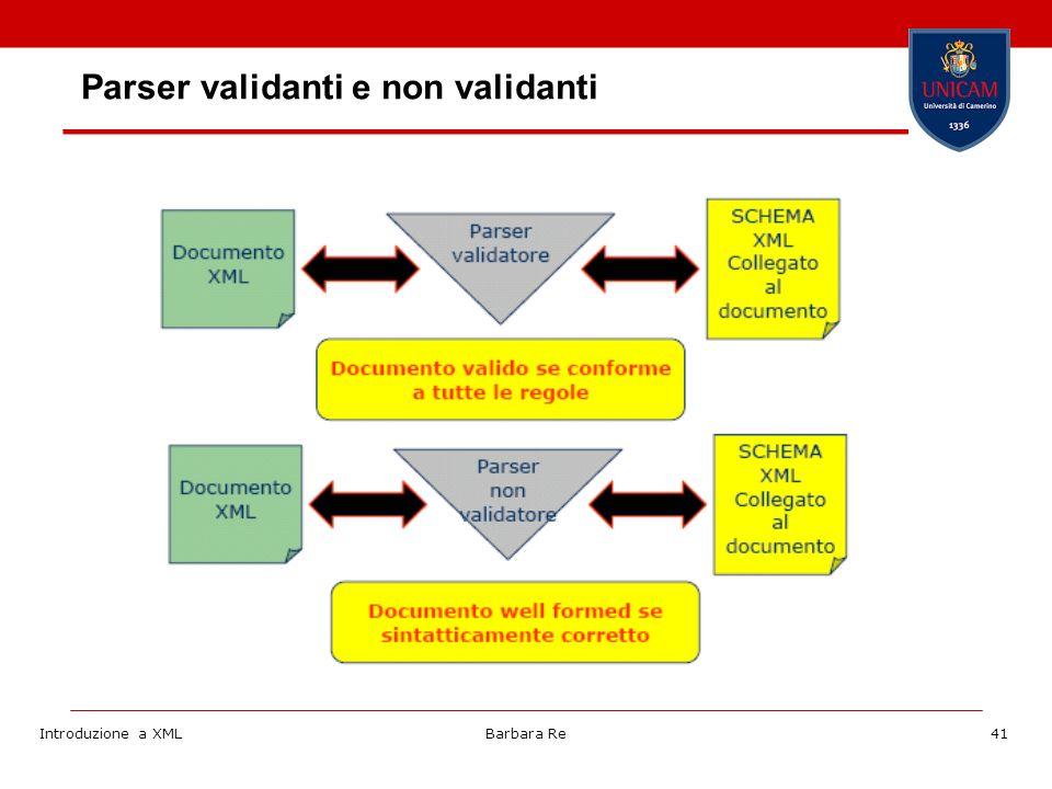 Introduzione a XMLBarbara Re41 Parser validanti e non validanti