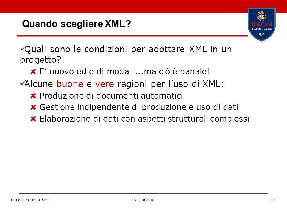 Introduzione a XMLBarbara Re42 Quando scegliere XML.