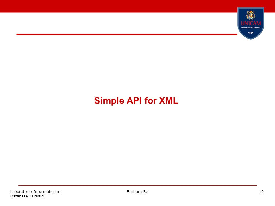 Laboratorio Informatico in Database Turistici Barbara Re19 Simple API for XML