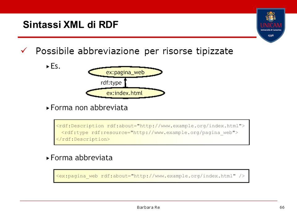 Barbara Re66 Sintassi XML di RDF Possibile abbreviazione per risorse tipizzate