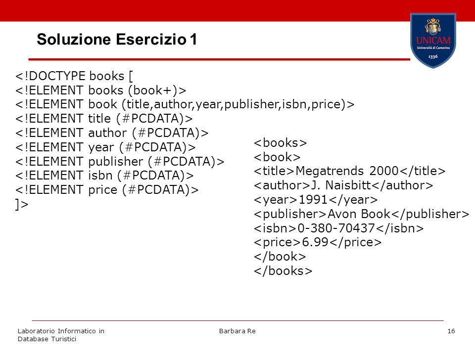 Laboratorio Informatico in Database Turistici Barbara Re16 Soluzione Esercizio 1 Megatrends 2000 J.