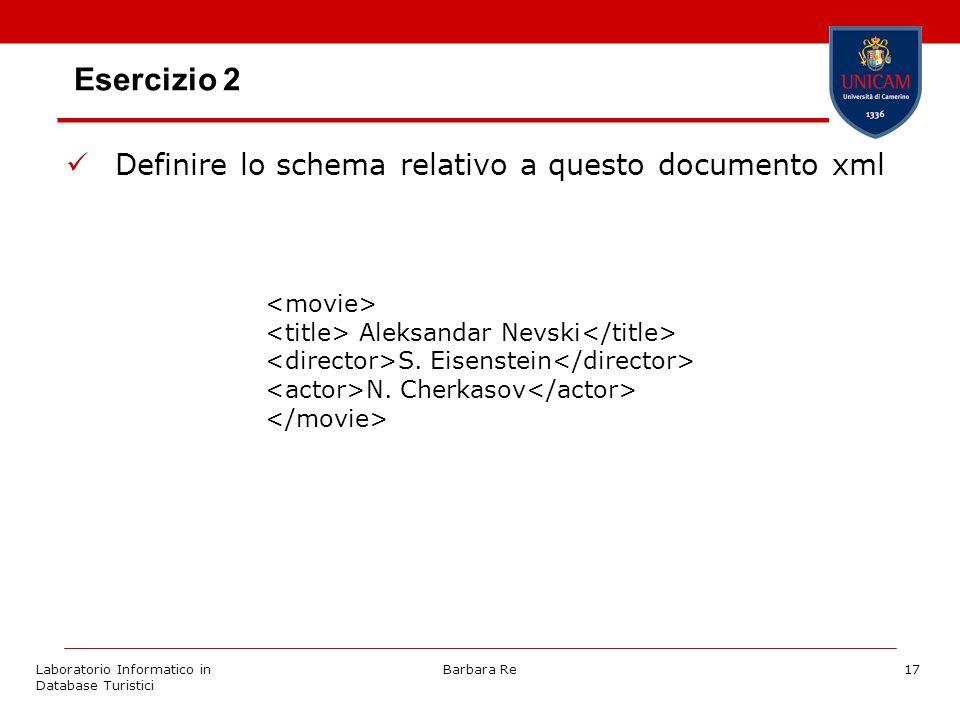 Laboratorio Informatico in Database Turistici Barbara Re17 Esercizio 2 Definire lo schema relativo a questo documento xml Aleksandar Nevski S.