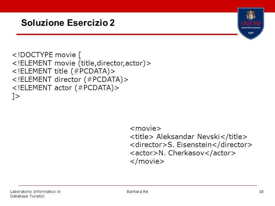 Laboratorio Informatico in Database Turistici Barbara Re18 Soluzione Esercizio 2 ]> Aleksandar Nevski S.