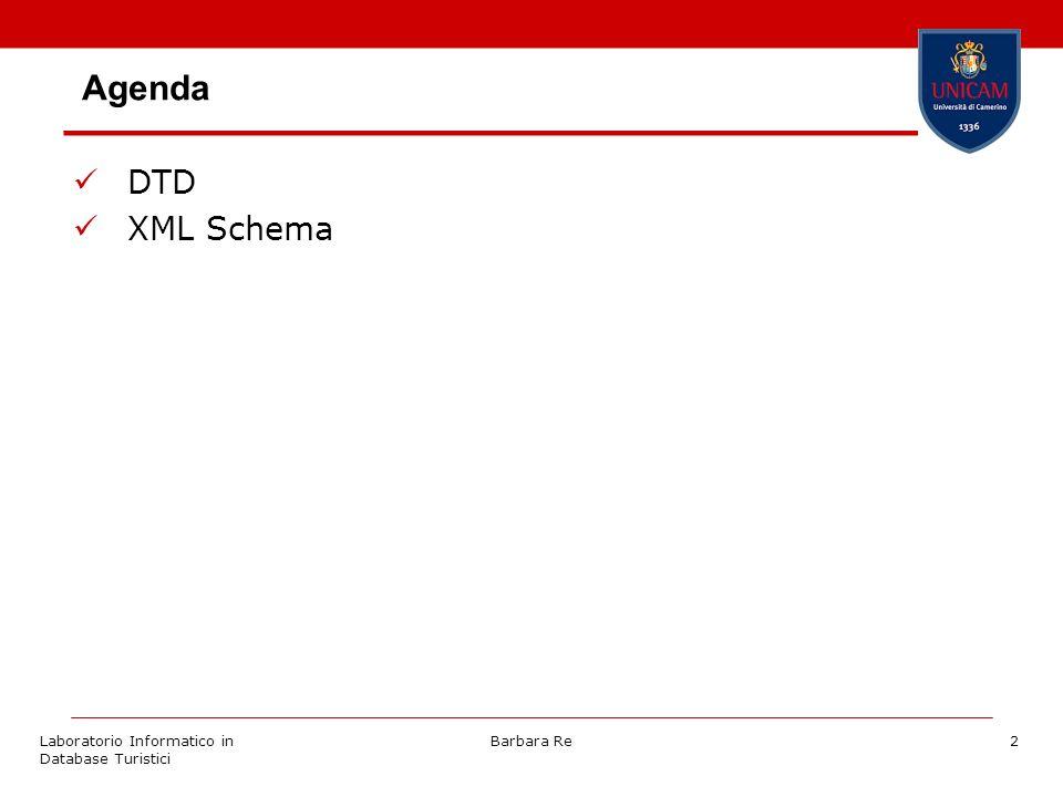 Laboratorio Informatico in Database Turistici Barbara Re2 Agenda DTD XML Schema