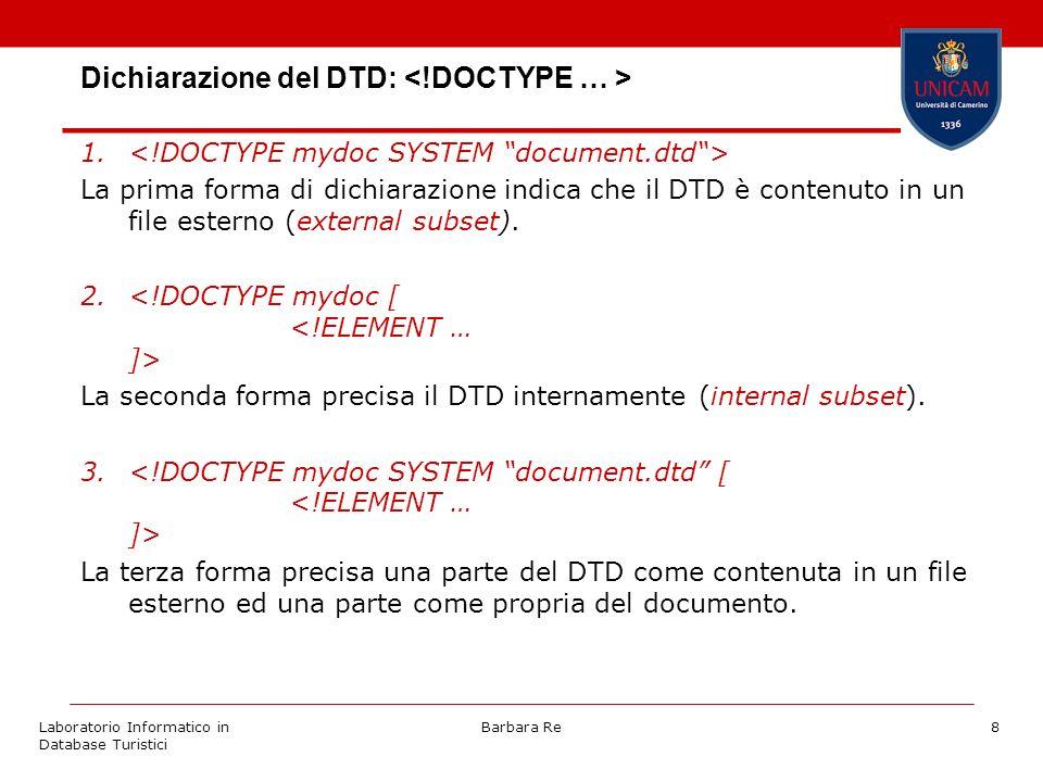 Laboratorio Informatico in Database Turistici Barbara Re8 Dichiarazione del DTD: 1.