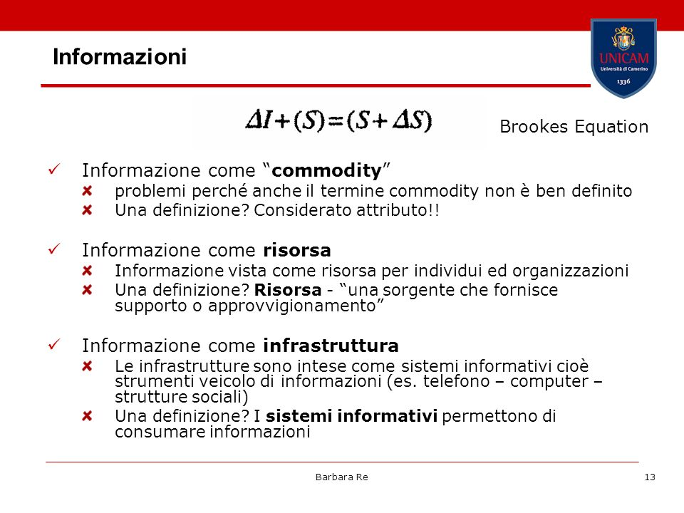 Barbara Re13 Informazioni Informazione come commodity problemi perché anche il termine commodity non è ben definito Una definizione? Considerato attri